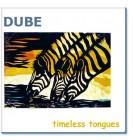 DUBE timeless tongues